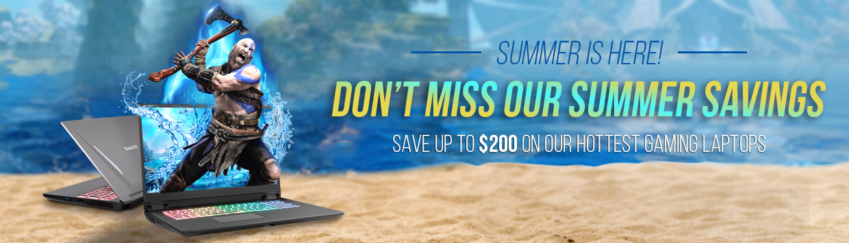 SUMMER SAVINGS! - Save Up To $200 OFF Instantly On Our Hottest Gaming Laptops!