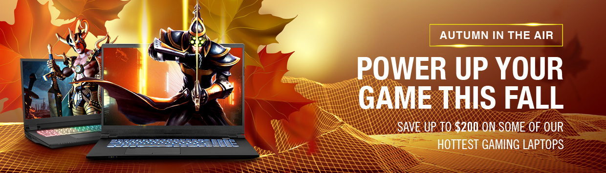 FALL SAVINGS! - Save Up To $200 OFF Instantly On Our Hottest Gaming Laptops!